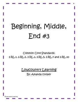 Beginning, Middle and End vol.3 - Common Core Aligned 2.RL.1, 2, 3, 5, 7, and 10