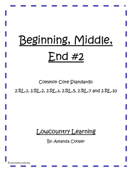 Beginning Middle and End vol.2 - Common Core Aligned 2.RL.1, 2, 3, 5, 7, and 10