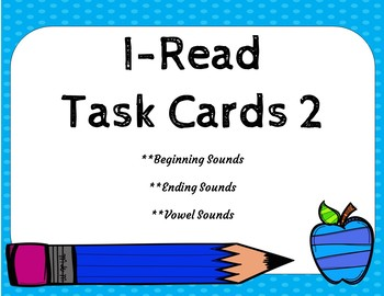 Beginning, Middle and Ending Sounds--I-Read Task Cards 2