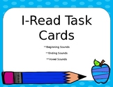 Beginning Middle and Ending Sounds--I-Read Task Cards