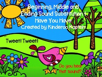 Beginning, Middle and Ending Sounds Substitution I have You Have