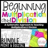 Beginning Multiplication and Division BUNDLE   Print and Digital