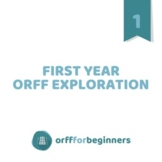 First Year Orff Exploration