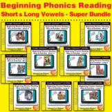Beginning Phonics Reading- Long & Short Vowels SUPER BUNDLE- 220 GOOGLE SLIDES!