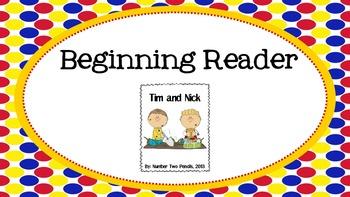 Beginning Reader: Tim and Nick {short /i/}