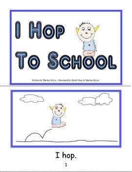 Beginning Readers- Book 3- I Hop to School