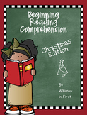 Beginning Reading Comprehension Christmas Edition