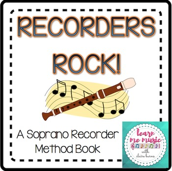 "Beginning Recorder Method Book - ""Recorders Rock"" for Soprano Recorder"