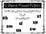 Beginning S-Blend PowerPoints with Student Engagement plus Printables
