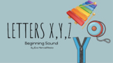 Beginning Sound: Letters X, Y, and Z (Google Slide, Touch-Friendly Activity)
