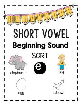 Beginning Sound Sort - Short Vowel e