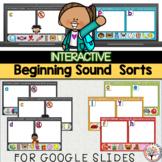 Beginning Sound Sorts for Google Slides™   Distance Learning