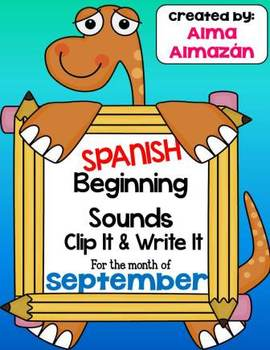 Beginning Sounds Clip It and Write It For the Month of September SPANISH