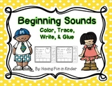 Beginning Sounds Color, Trace, Write, Cut & Paste