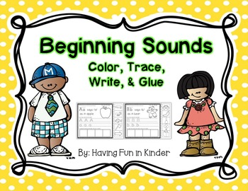 Beginning Sounds Color, Trace, Write, Cut & Paste