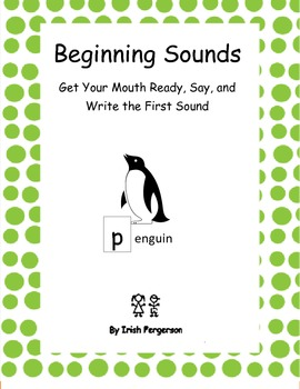 Beginning Sounds - Get Your Mouth Ready, Say, and Write the First Sound