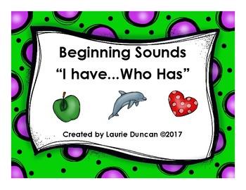 Beginning Sounds I Have Who Has