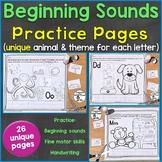 Beginning Sounds (Phonics) Practice Pages No Prep, 26 Uniq