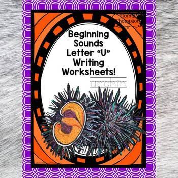 """Beginning Sounds """"Letter U"""" (Writing Worksheets)"""
