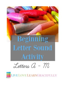 Beginning Sounds Letters A - M