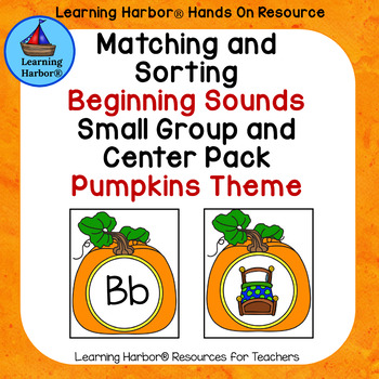 Beginning Sounds Matching and Sorting Small Group and  Center Pack Pumpkins