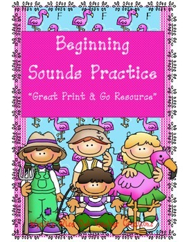 """Beginning Sounds Practice """"Great Print & Go Resource"""""""