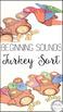 Beginning Sounds Sort- Thanksgiving/ Turkey Theme