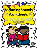 Beginning Sounds Worksheets. LETTER OF THE WEEK. Cut & Paste