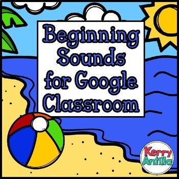 Beginning Sounds for Google Classroom