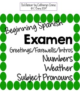 Beginning Spanish First Weeks EXAM or Study Guide