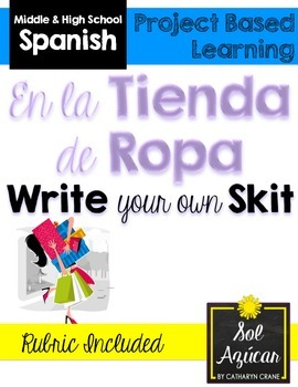 Beginning Spanish Write Your Own Skit - Clothing Store Shopping Scenario