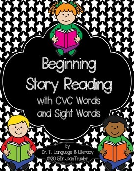 Beginning Story Reading with CVC Words and Sight Words (Kdg and PreK)