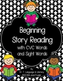 Beginning Story Reading with CVC Words and Sight Words