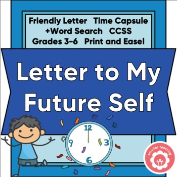 Back-To-School Time Capsule: A Letter To My Future Self CCSS 3-6