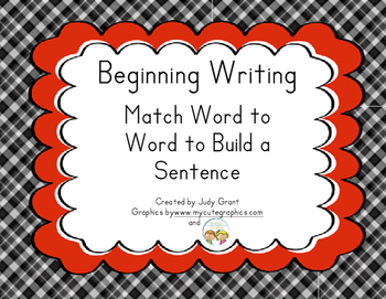 Beginning Writing:  Match Word to Word to Complete a Sentence
