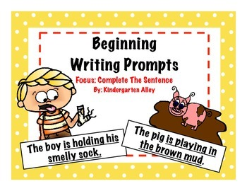 Beginning Writing Prompts: Complete the sentence.