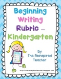 Beginning Writing Rubric (Kindergarten)