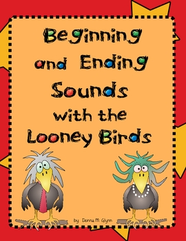 Beginning and Ending Sounds with the Looney Birds