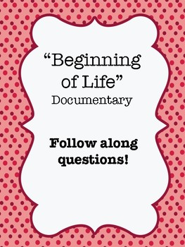 """Beginning of Life"" (2016) Documentary Video Guide Worksheet"