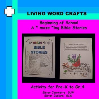 Beginning of School  21  A*maze*ing Bible Stories Pre-K to Gr.4