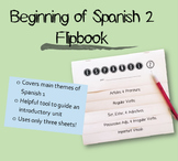 Beginning of Spanish 2 Flip Book + Powerpoint with Answers