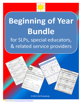 Beginning of Year Bundle ~~ for SLPs, SpEd, and Related Service Providers