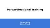 Beginning of Year Paraprofessional Training Presentation - Editable