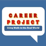 Beginning of Year or End of Year Math Career Project -Real Life Math Application