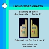 Beginning of school God Loves Me   God is #1 for Pre-K and K
