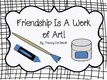Beginning of theYear - Getting to Know You - Friendship Is A Work of Art!