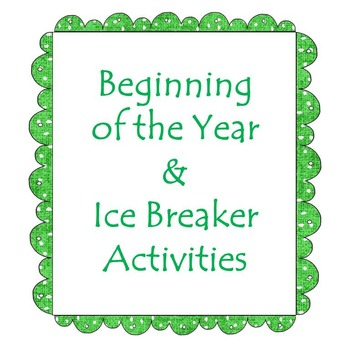 Beginning of the Year & Ice Breaker Activities