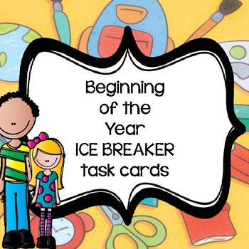 Beginning of the Year Ice Breaker Task Cards (28 cards)