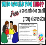A Game for Small Group Discussions: Who Would You Hire? (a scenario)