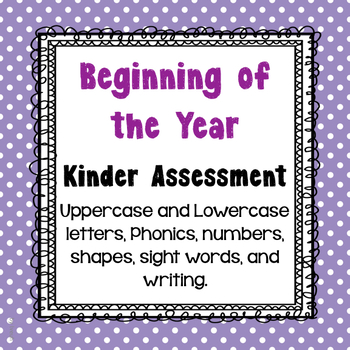 Beginning of the Year, Kinder Assessment, Letters, Numbers, Sight Words, Shapes